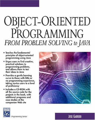 Object-Oriented Programming (From Problem Solving to JAVA) (Programming Series)