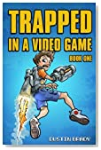 Trapped in a Video Game: Book One (Volume 1)