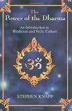 The Power of the Dharma, Stephen Knapp, 0595393527