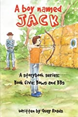 Bows and BBs: A Boy Named Jack - a storybook series - Book 5 (Volume 5)