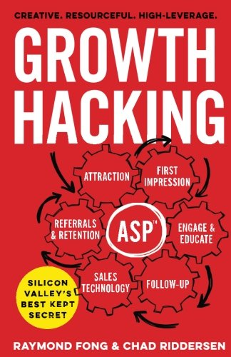 Growth Hacking: Silicon Valley's Best Kept Secret [Raymond Fong - Chad Riddersen] (Tapa Blanda)