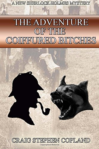 Download The Adventure of the Coiffured Bitches: A New Sherlock Holmes Mystery (New Sherlock Holmes Mysteries) (Volume 15) PDF