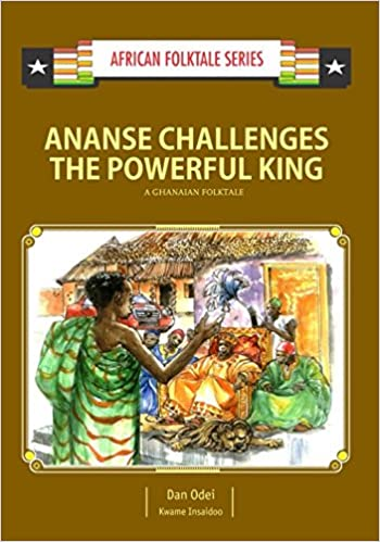 Ananse Challenges the Powerful King: A Ghanaian Folktale