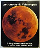 Astronomy and Telescopes, Robert J. Traister and Susan E. Harris, 0830614192