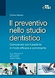 Il preventivo nello studio dentistico. Comunicare con il paziente in modo efficace e convincente