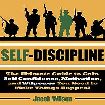Amazon.com: Self-Discipline: The Ultimate Guide to Gain Self ...