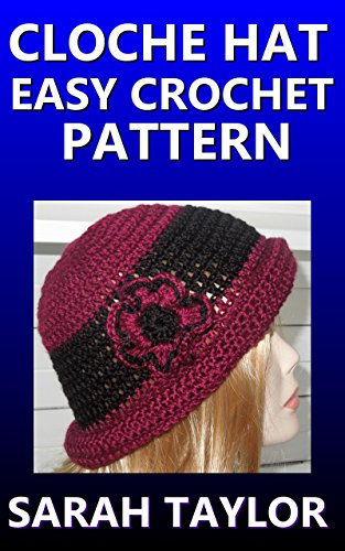 Cloche Hat Easy Crochet Pattern Kindle Edition By Sarah Taylor