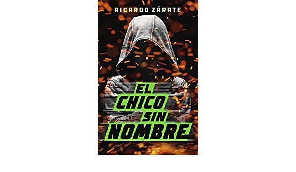 CHICO SIN NOMBRE, EL: RICARDO ZARATE: 9786073156974: Amazon ...