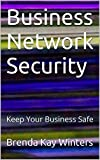 Business Network Security: Keep Your Business Safe