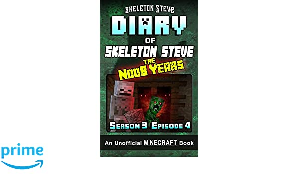Diary of Minecraft Skeleton Steve the Noob Years - Season 3 ...