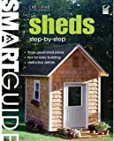 Smart Guide: Sheds: Step-by-Step Projects