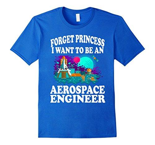Mens Forget Princess I Want To Be Aerospace Engineer Shirt Girl 3Xl Royal Blue