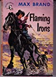 Flaming Irons, Max Brand, 0446302600