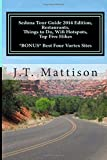 Sedona Tour Guide 2014 Edition, Restaurants, Things to Do, Wifi Hotspots,Top Five Hikes Bonus Best Four Vortex Sites, J. Mattison, 1500219479