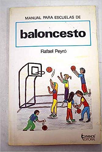 Manual Para Escuelas De Baloncesto: Amazon.es: Rafael Peyro: Libros
