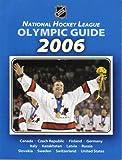 National Hockey League Olympic Guide 2006