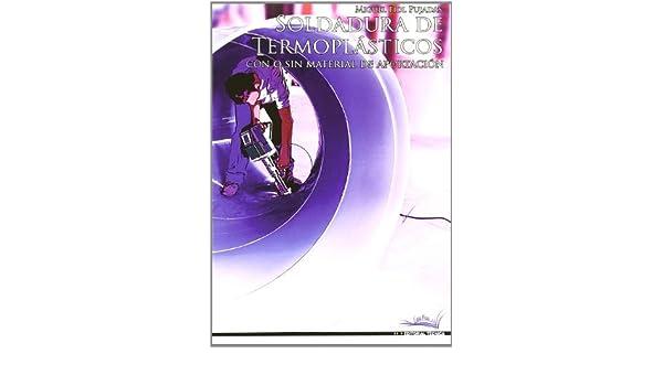 SOLDADURA DE TERMOPLASTICOS. El Precio Es En Dolares (Spanish) Hardcover – 2010