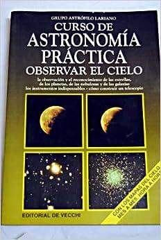 Observar el cielo : curso de astronomia practica