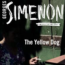 The Yellow Dog: Inspector Maigret; Book 6 Audiobook by Georges Simenon, Linda Asher (translator) Narrated by Gareth Armstrong