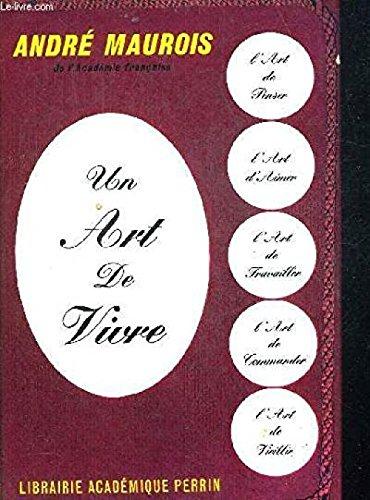 André Maurois, ... Un Art de vivre Reliure inconnue – 1967 Perrin B0014RWS3U