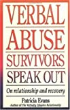 Verbal Abuse: Survivors Speak Out on Relationship and Recovery