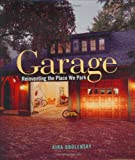 Garage: Reinventing the Place We Park: Reinventing the Place We Work