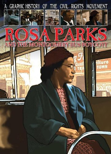 Rosa Parks and the Montgomery Bus Boycott (A Graphic History of the Civil Rights Movement) (Rosa Parks And The Montgomery Bus Boycott)