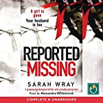 Reported Missing | Sarah Wray