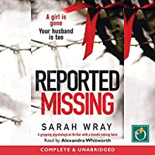 Reported Missing Audiobook by Sarah Wray Narrated by Alexandra Whitworth