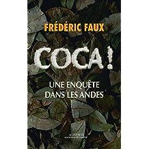 Coca !: Une enquête dans les Andes (French Edition)