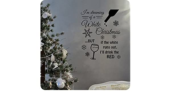 amazoncom im dreaming of a white christmas but if the white runs out ill drink the red wall decal 22 x28 brown home kitchen - I M Dreaming Of A White Christmas