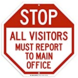 Stop All Visitors Must Report to Main Office Sign - 12''x12'' - Octagon .040 Rust Free Aluminum - Made in USA - UV Protected and Weatherproof - A90-325AL
