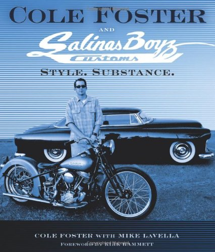 Cole Foster and Salinas Boyz Customs: Style. Substance. ebook