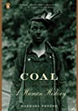 img - for Coal: A Human History by Freese, Barbara(January 27, 2004) Paperback book / textbook / text book