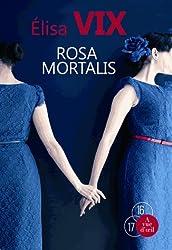 Rosa mortalis : Une enquête de Thierry Sauvage