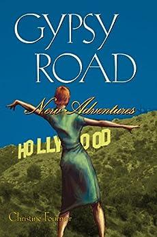 Gypsy Road: New Adventures (Broadway Gypsy Lives Book 4) by [Fournier, Christine]