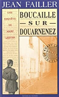 Une enquête de Mary Lester 06 : Boucaille sur Douarnenez, Failler, Jean