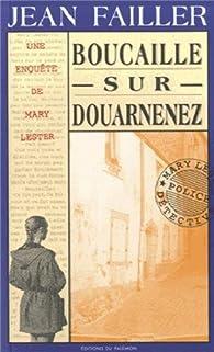 Les Enquêtes de Mary Lester, tome 06 : Boucaille sur Douarnenez par Jean Failler