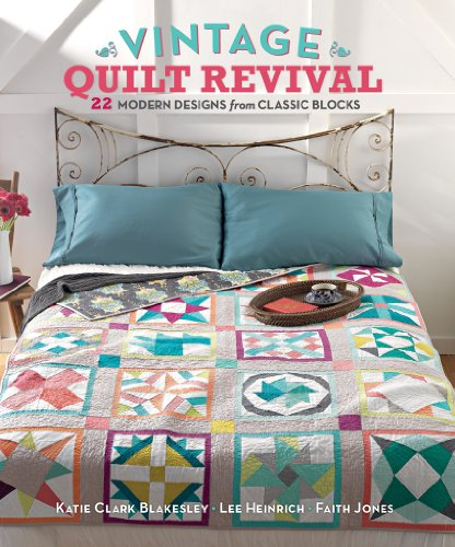 Vintage Quilt Revival: 22 Modern Designs from Classic Blocks ()