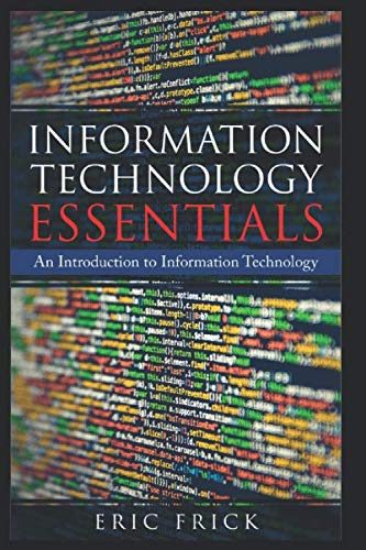 Information Technology Essentials: Basic Foundations for Information Technology Professionals