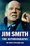 img - for Jim Smith: The Autobiography : It's Only a Game book / textbook / text book