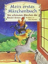 Mein erstes Märchenbuch: Die schönsten Märchen der Brüder Grimm
