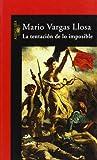 La Tentacion de lo Imposible, Mario Vargas Llosa and Mario Vargas Llosa, 8420427330