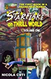 img - for Starflake on Thrill World Volume One-NEW: First of Two Volumes (Volume 1) book / textbook / text book