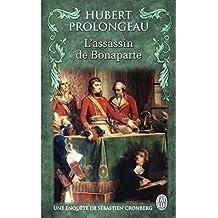 L'Assassin De Bonaparte by Hubert Prolongeau (2014-10-12)