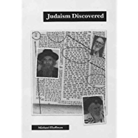Judaism Discovered: A Study of the Anti-Biblical Religion of Racism, Self-Worship, Superstition and Deceit
