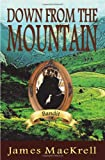 Down from the Mountain, James MacKrell, 1439264848