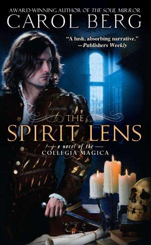 The Spirit Lens: A Novel of the Collegia - Ace Lens