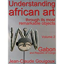 Understanding african art, remarkable artefacts from Gabon