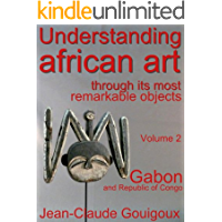 Understanding african art, remarkable artefacts from Gabon (English